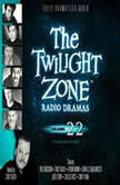The Twilight Zone Radio Dramas, Volume 22, Various Authors