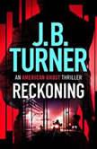 Reckoning, J. B. Turner
