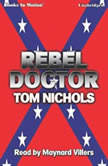 Rebel Doctor, Tom P. Nichols