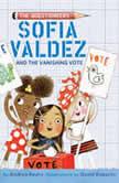 Sofia Valdez and the Vanishing Vote, Andrea Beaty
