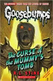 Classic Goosebumps: The Curse of the Mummy's Tomb, R.L. Stine