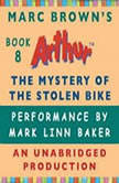 The Mystery of the Stolen Bike A Marc Brown Arthur Chapter Book #8, Marc Brown