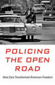 Policing the Open Road How Cars Transformed American Freedom, Sarah A. Seo