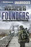 Founders A Novel of the Coming Collapse, James Wesley, Rawles