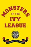 Monsters of the Ivy League, Steve Radlauer