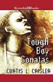 Tough Boy Sonatas, Curtis Crisler