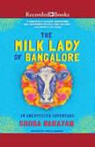 The Milk Lady of Bangalore An Unexpected Adventure, Shoba Narayan