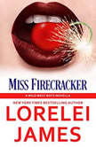 Miss Firecracker Wild West Boys, Book 2, Lorelei James