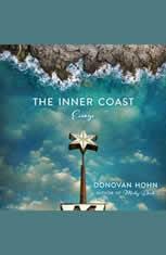 The Inner Coast Essays, Donovan Hohn