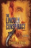 The Lincoln Conspiracy, Timothy L. O'Brien