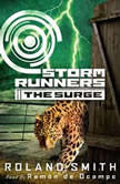 Storm Runners #2: The Surge, Roland Smith