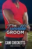 The Irresistible Groom, Cami Checketts