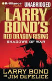 Larry Bond's Red Dragon Rising: Shadows of War, Larry Bond