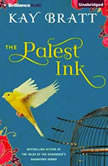 The Palest Ink, Kay Bratt