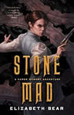 Stone Mad, Elizabeth Bear