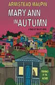 Mary Ann in Autumn A Tales of the City Novel, Armistead Maupin