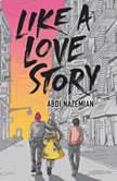 Like a Love Story, Abdi Nazemian