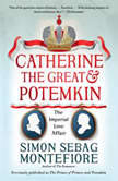 Catherine the Great & Potemkin The Imperial Love Affair, Simon Sebag Montefiore