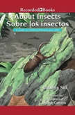 About Insects/Sobre los insectos A Guide for Children /Una guia para ninos, Cathryn Sill
