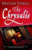 The Chrysalis, Heather Terrell