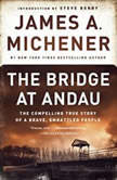 The Bridge at Andau The Compelling True Story of a Brave, Embattled People, James A. Michener