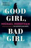 Good Girl, Bad Girl, Michael Robotham