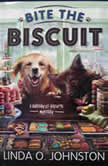 Bite the Biscuit A Barkery & Biscuits Mystery, Linda O. Johnston