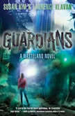 Guardians A Wasteland Novel, Susan Kim