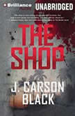 The Shop, J. Carson Black