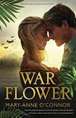 War Flower, Mary-Anne O'Connor