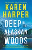 Deep in the Alaskan Woods, Karen Harper