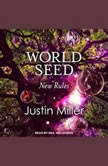 World Seed: New Rules, Justin Miller