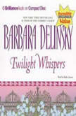 Twilight Whispers, Barbara Delinsky