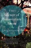 The Silence of Bonaventure Arrow, Rita Leganski
