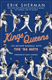 Kings of Queens Life Beyond Baseball with '86 Mets, Erik Sherman