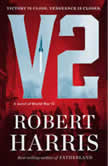 V2 A novel of World War II, Robert Harris