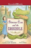 Princess Cora and the Crocodile, Laura Amy Schlitz