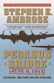 Pegasus Bridge, Stephen E. Ambrose