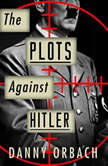 Plots Against Hitler, The, Danny Orbach