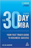 The 30 Day MBA Your Fast Track Guide to Business Success, Colin Barrow
