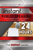 Instant Public Speaking, The INSTANT-Series