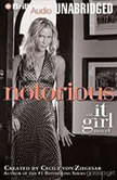 Notorious An It Girl Novel, Cecily Von Ziegesar
