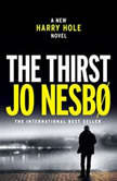 The Thirst A Harry Hole Novel, Jo Nesbo