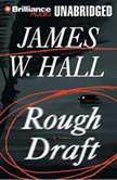 Rough Draft, James W. Hall