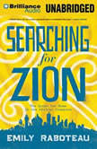 Searching for Zion The Quest for Home in the African Diaspora, Emily Raboteau