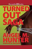 Turned Out Saga, Angela Hunter