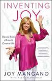 Inventing Joy Dare to Build a Brave & Creative Life, Joy Mangano