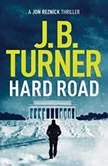 Hard Road, J. B. Turner