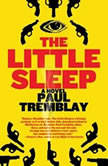 The Little Sleep, Paul Tremblay