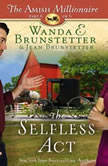 The Selfless Act, Wanda E Brunstetter